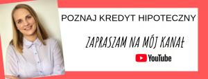 Poznaj Kredyt Hipoteczny - kanał na Youtube